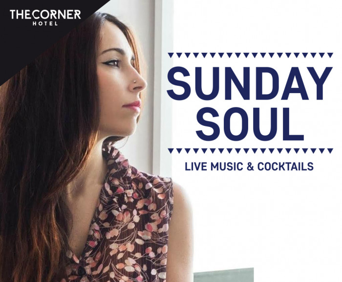 Sunday Soul - The Corner Hotel
